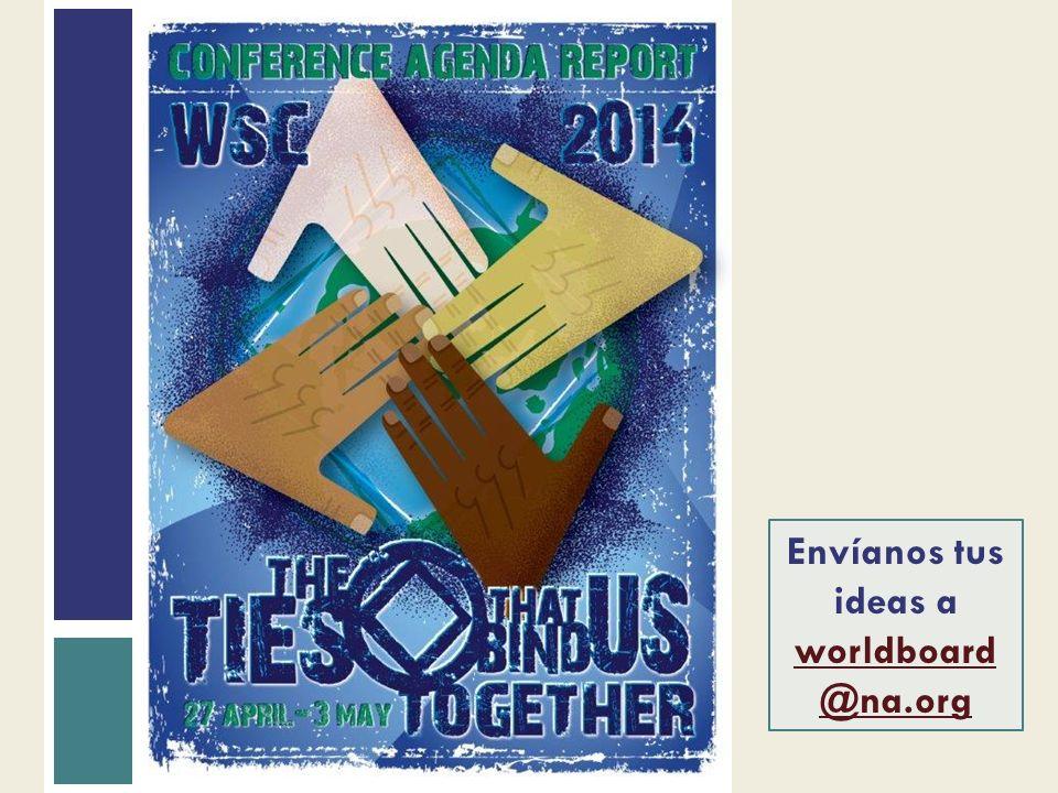 Envíanos tus ideas a worldboard @na.org worldboard @na.org