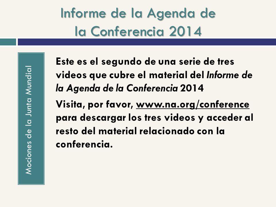 Informe de la Agenda de la Conferencia 2014 Mociones de la Junta Mundial Este es el segundo de una serie de tres videos que cubre el material del Info