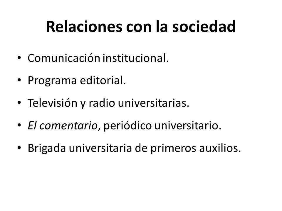 Relaciones con la sociedad Comunicación institucional.
