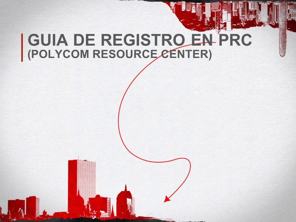 Nº Agosto 2010 GUIA DE REGISTRO EN PRC (POLYCOM RESOURCE CENTER)