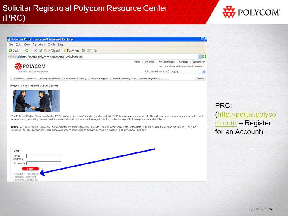 Nº Agosto 2010 Solicitar Registro al Polycom Resource Center (PRC) PRC: (http://portal.polyco m.com – Register for an Account)http://portal.polyco m.c