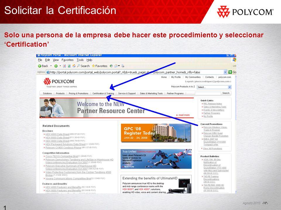 Nº Agosto 2010 14 Solicitar la Certificación Solo una persona de la empresa debe hacer este procedimiento y seleccionar Certification