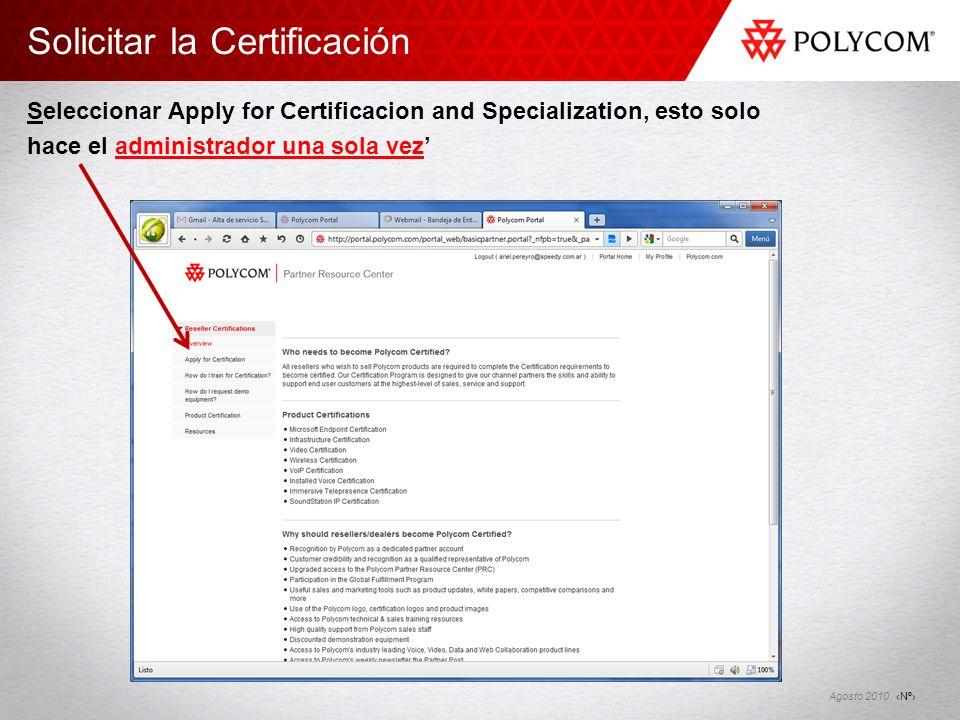 Nº Agosto 2010 Solicitar la Certificación Seleccionar Apply for Certificacion and Specialization, esto solo hace el administrador una sola vez