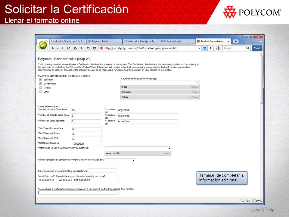 Nº Agosto 2010 Solicitar la Certificación Llenar el formato online Terminar de completar la información adicional.