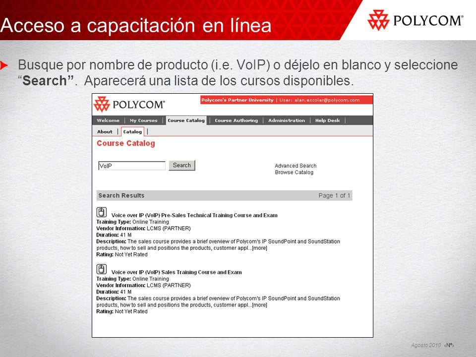 Nº Agosto 2010 Busque por nombre de producto (i.e. VoIP) o déjelo en blanco y seleccioneSearch. Aparecerá una lista de los cursos disponibles. Acceso