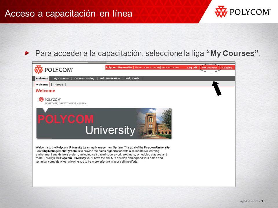 Nº Agosto 2010 Para acceder a la capacitación, seleccione la liga My Courses. Acceso a capacitación en línea