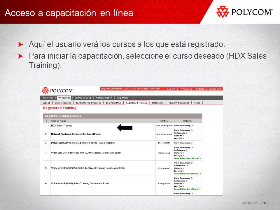 Nº Agosto 2010 Aquí el usuario verá los cursos a los que está registrado. Para iniciar la capacitación, seleccione el curso deseado (HDX Sales Trainin