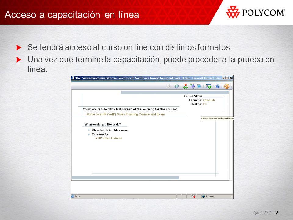 Nº Agosto 2010 Se tendrá acceso al curso on line con distintos formatos. Una vez que termine la capacitación, puede proceder a la prueba en línea. Acc