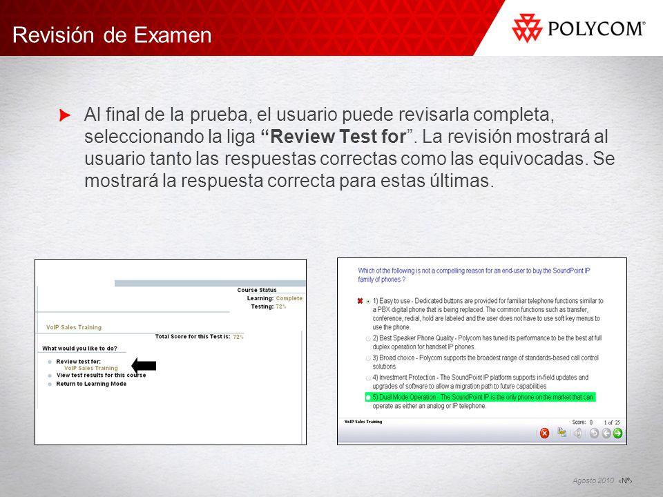 Nº Agosto 2010 Al final de la prueba, el usuario puede revisarla completa, seleccionando la liga Review Test for. La revisión mostrará al usuario tant