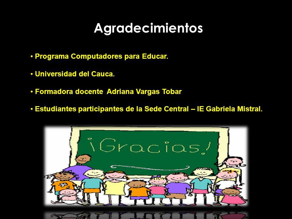 Programa Computadores para Educar. Programa Computadores para Educar. Universidad del Cauca. Universidad del Cauca. Formadora docente Adriana Vargas T