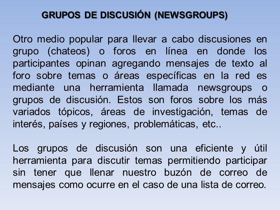 Otro medio popular para llevar a cabo discusiones en grupo (chateos) o foros en línea en donde los participantes opinan agregando mensajes de texto al