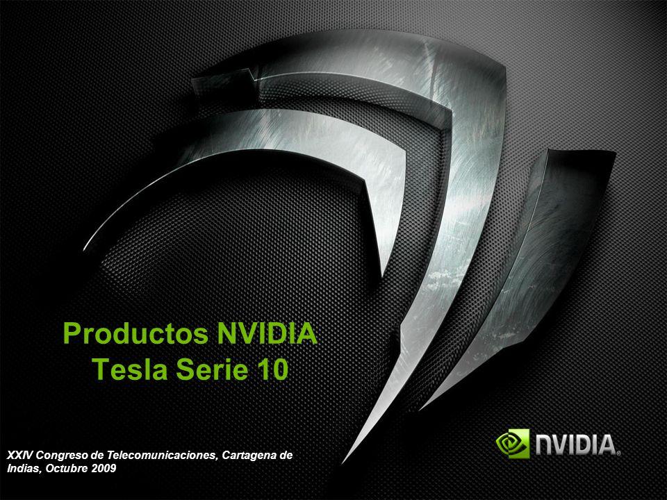 Productos NVIDIA Tesla Serie 10 XXIV Congreso de Telecomunicaciones, Cartagena de Indias, Octubre 2009