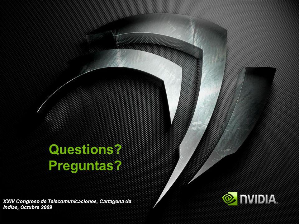 Questions? Preguntas? XXIV Congreso de Telecomunicaciones, Cartagena de Indias, Octubre 2009