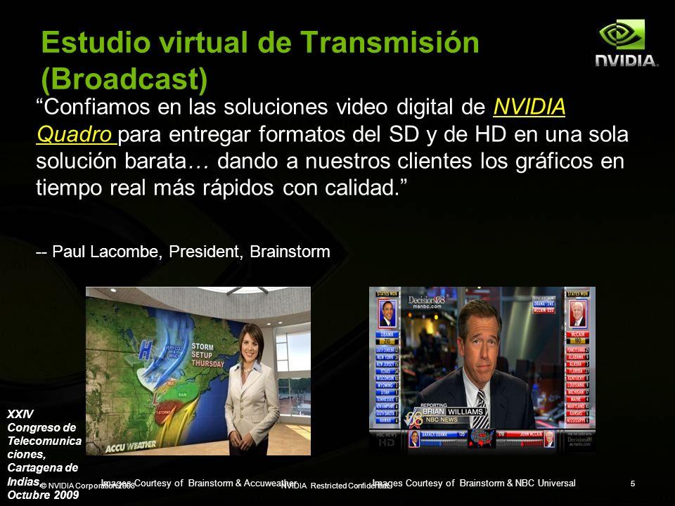 © NVIDIA Corporation 2008NVIDIA Restricted Confidential 6 Live Broadcast- Transmisión en vivo Images Courtesy of SportVision, NBC & IOC NVIDIA Quadro entregan la plataforma con la más de alta calidad y más confiable de la industria para producir efectos virtuales en tiempo real en transmisiones en vivo.