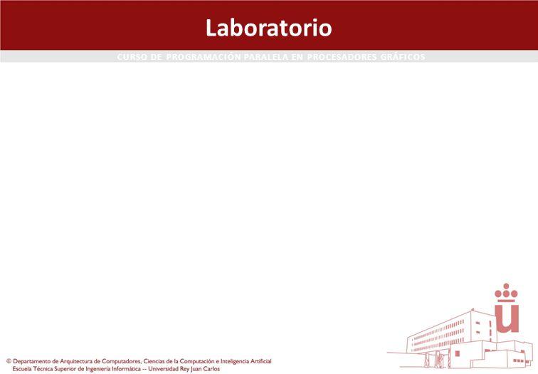 CURSO DE PROGRAMACIÓN PARALELA EN PROCESADORES GRÁFICOS Laboratorio