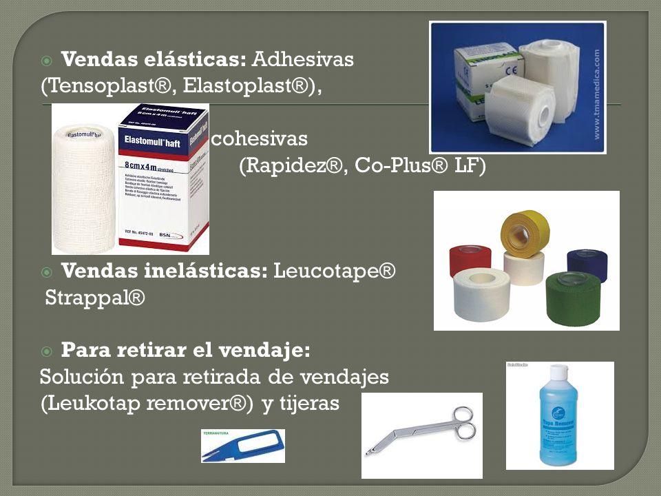 Vendas elásticas: Adhesivas (Tensoplast®, Elastoplast®), cohesivas (Rapidez®, Co-Plus® LF) Vendas inelásticas: Leucotape® Strappal® Para retirar el ve
