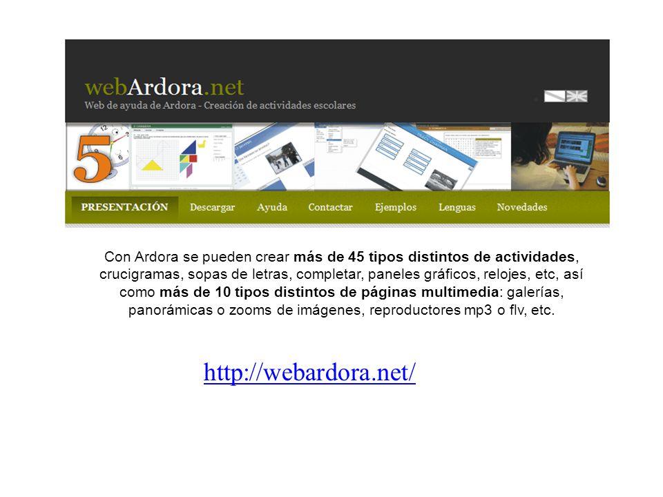 http://webardora.net/ Con Ardora se pueden crear más de 45 tipos distintos de actividades, crucigramas, sopas de letras, completar, paneles gráficos, relojes, etc, así como más de 10 tipos distintos de páginas multimedia: galerías, panorámicas o zooms de imágenes, reproductores mp3 o flv, etc.