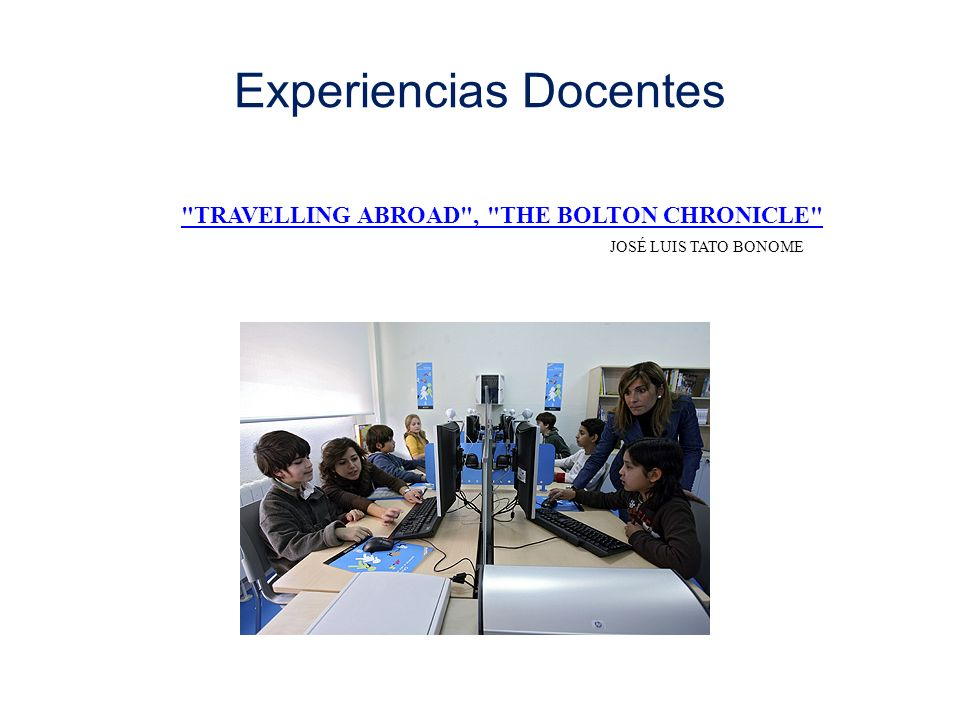 Experiencias Docentes TRAVELLING ABROAD , THE BOLTON CHRONICLE JOSÉ LUIS TATO BONOME