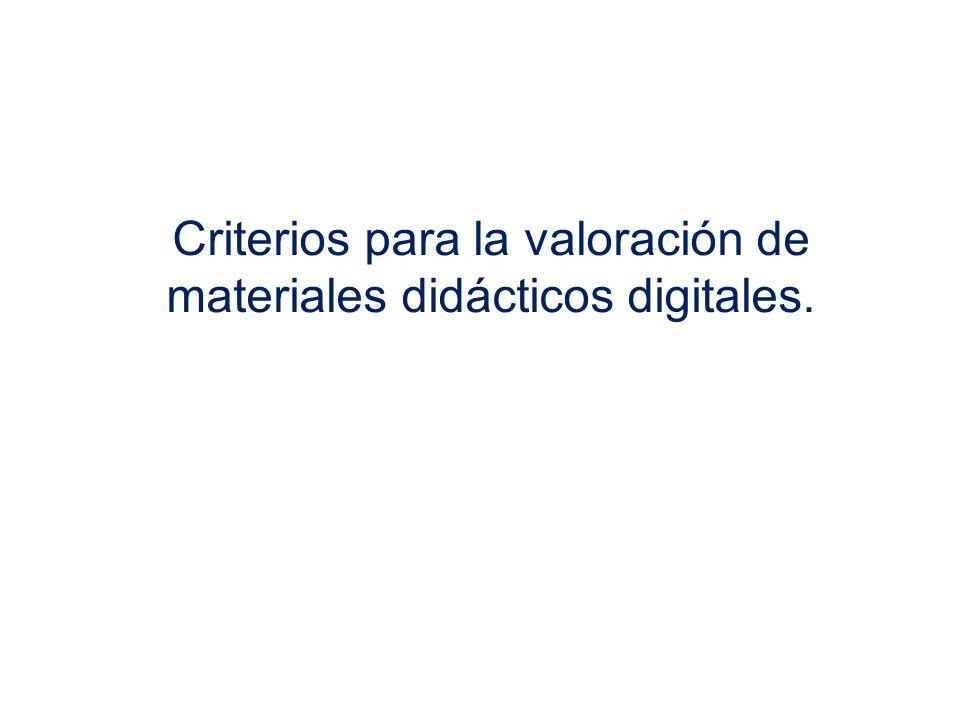 Criterios para la valoración de materiales didácticos digitales.