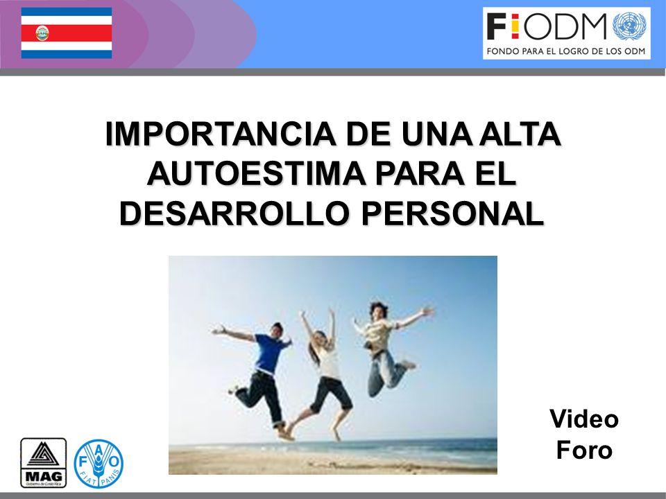 IMPORTANCIA DE UNA ALTA AUTOESTIMA PARA EL DESARROLLO PERSONAL Video Foro