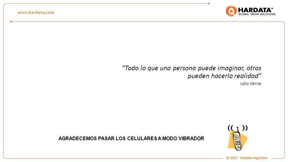 www.hardata.com Todo lo que una persona puede imaginar, otros pueden hacerlo realidad Julio Verne AGRADECEMOS PASAR LOS CELULARES A MODO VIBRADOR © 20