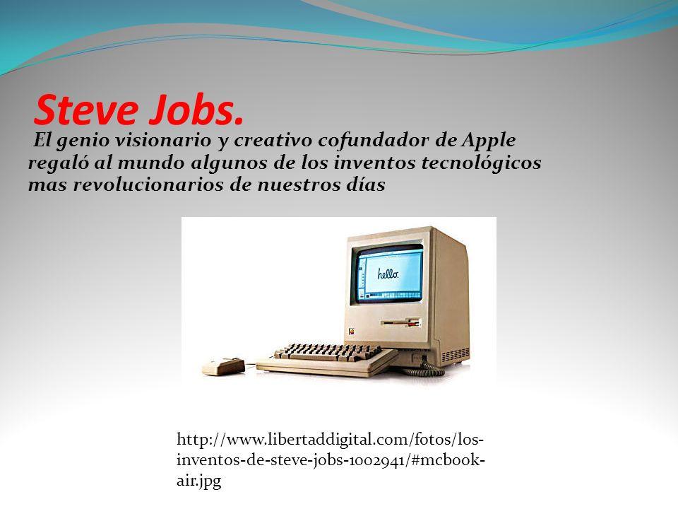 Steve Jobs. El genio visionario y creativo cofundador de Apple regaló al mundo algunos de los inventos tecnológicos mas revolucionarios de nuestros dí