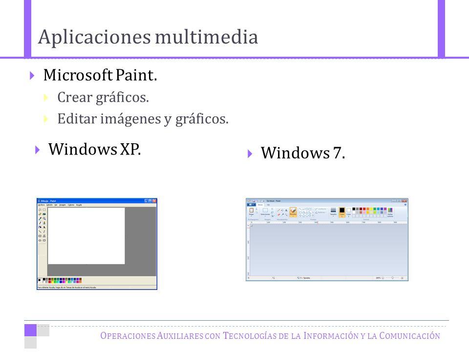 O PERACIONES A UXILIARES CON T ECNOLOGÍAS DE LA I NFORMACIÓN Y LA C OMUNICACIÓN Microsoft Paint.