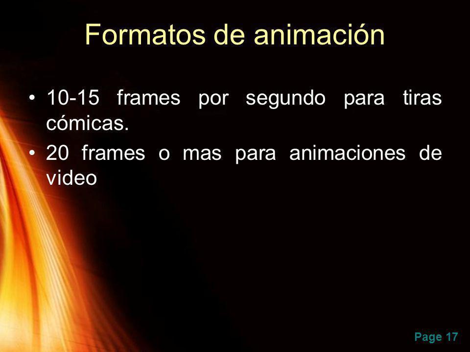 Page 17 Formatos de animación 10-15 frames por segundo para tiras cómicas. 20 frames o mas para animaciones de video