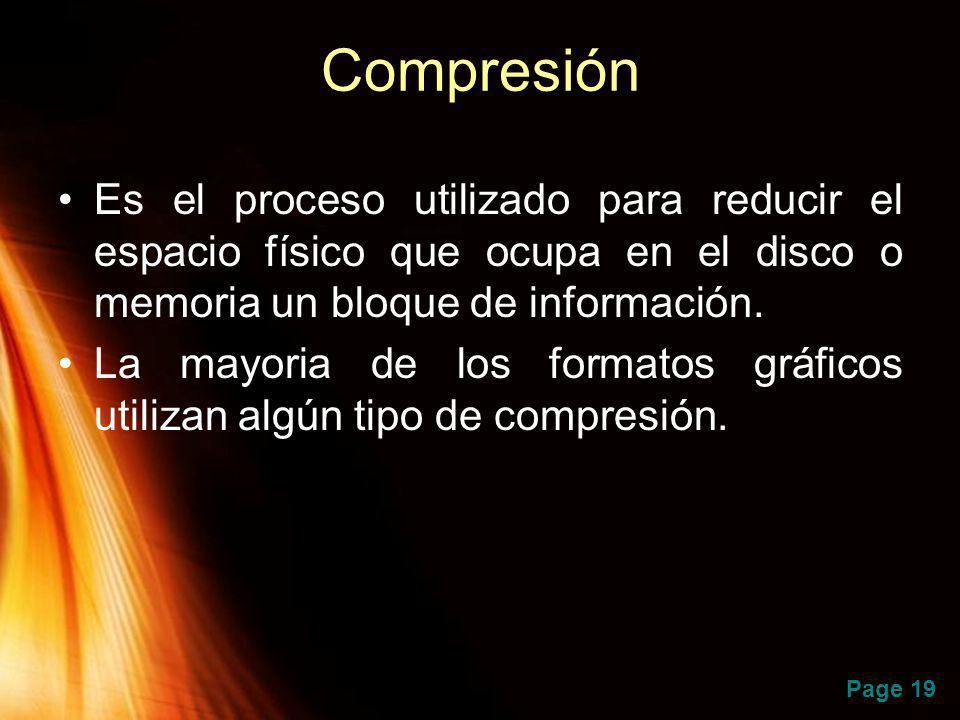 Page 19 Compresión Es el proceso utilizado para reducir el espacio físico que ocupa en el disco o memoria un bloque de información. La mayoria de los