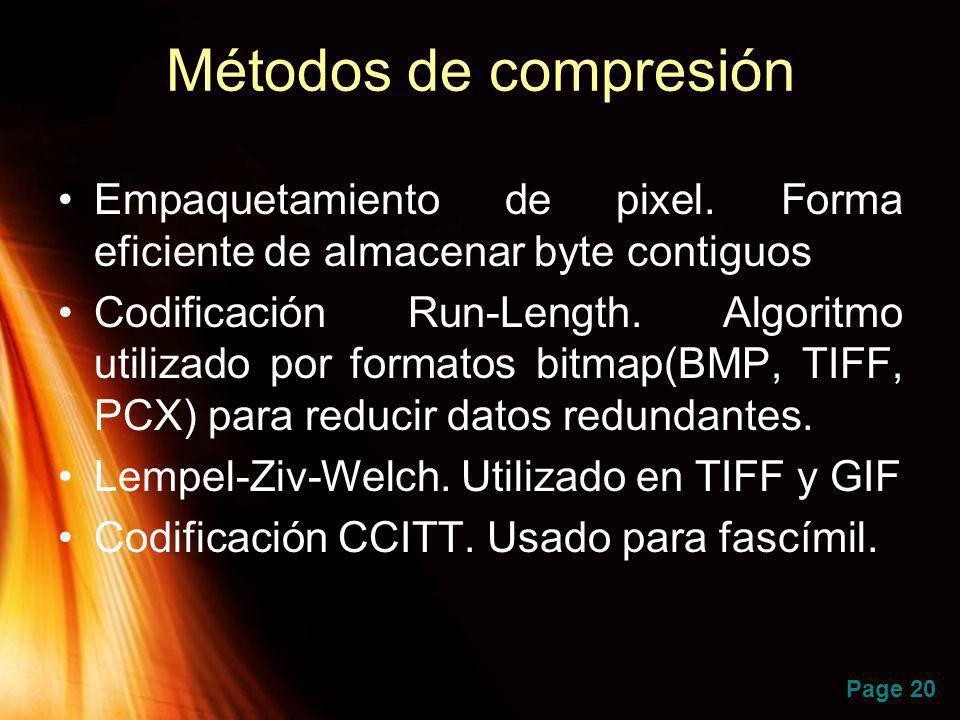 Page 20 Métodos de compresión Empaquetamiento de pixel. Forma eficiente de almacenar byte contiguos Codificación Run-Length. Algoritmo utilizado por f