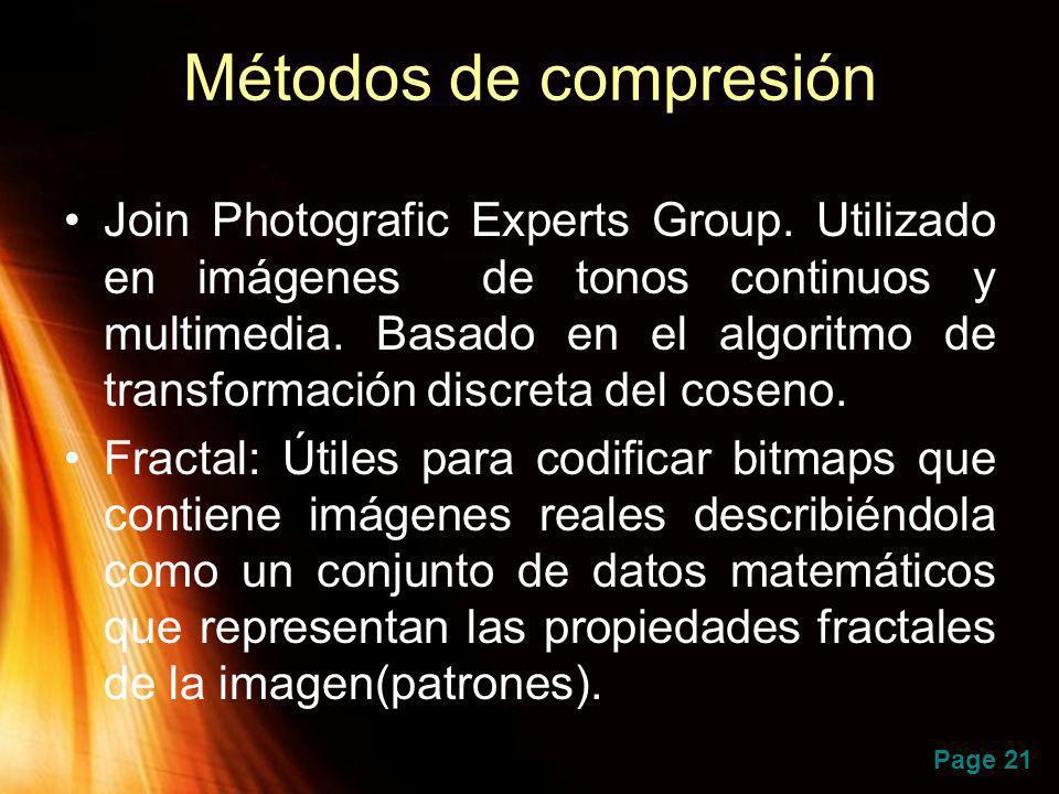 Page 21 Métodos de compresión Join Photografic Experts Group. Utilizado en imágenes de tonos continuos y multimedia. Basado en el algoritmo de transfo
