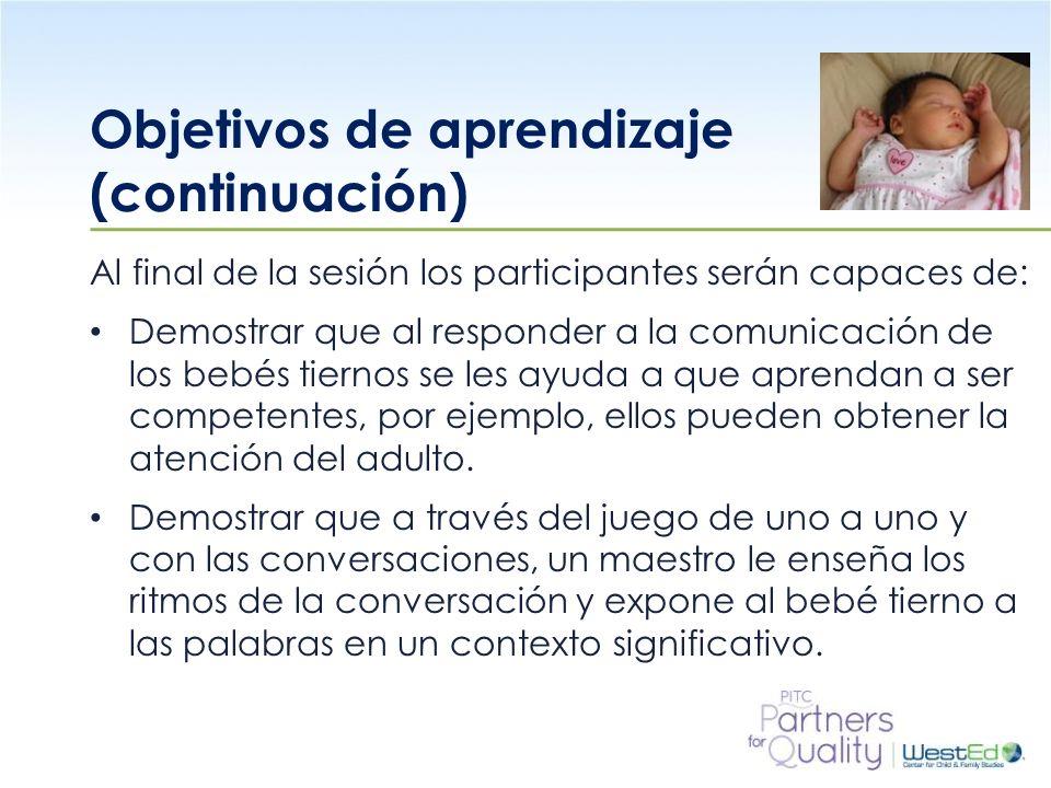 WestEd.org Resumen (continuación) Es importante recordar que, en esta etapa, los infantes comienzan a aprender lenguaje a través de la repetición de sonidos y palabras que se usan durante las rutinas de cuidado infantil.