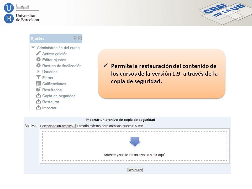 Permite la restauración del contenido de los cursos de la versión 1.9 a través de la copia de seguridad.