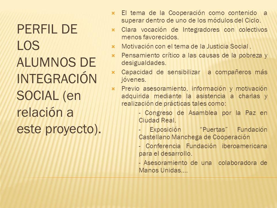 PERFIL DE LOS ALUMNOS DE INTEGRACIÓN SOCIAL (en relación a este proyecto). El tema de la Cooperación como contenido a superar dentro de uno de los mód
