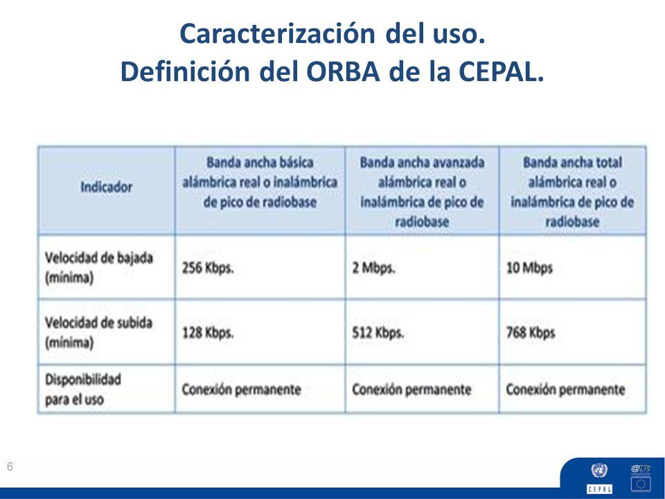 Caracterización del uso. Definición del ORBA de la CEPAL. 6