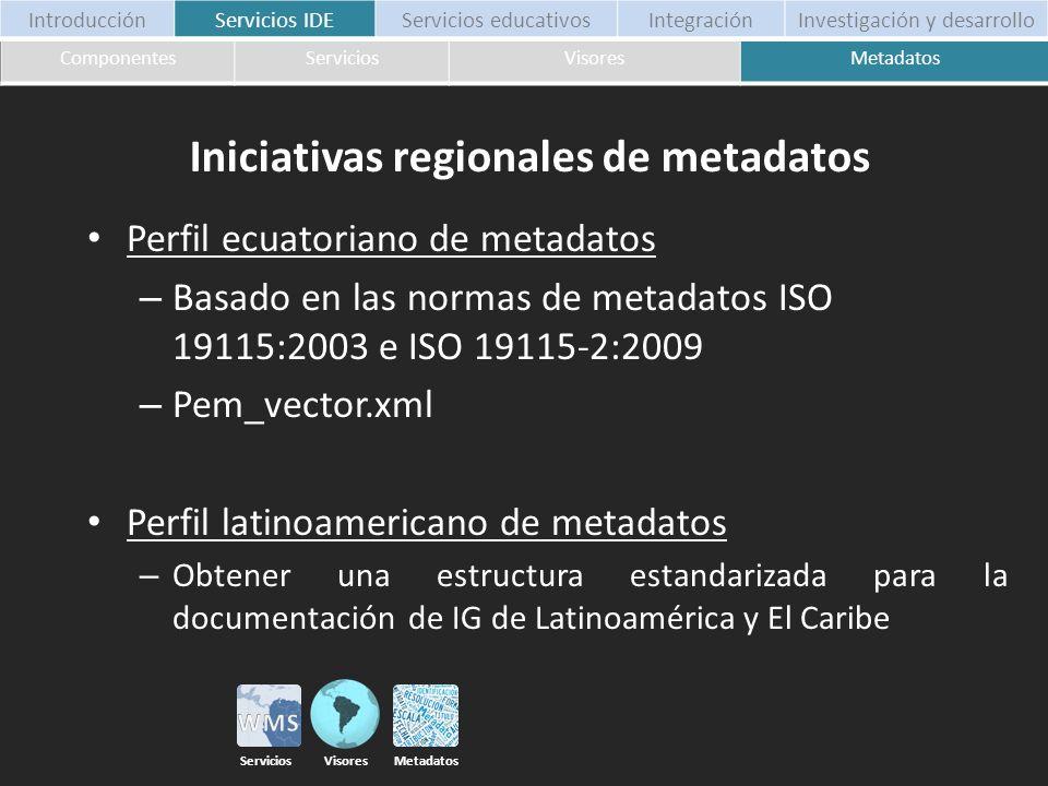 Perfil ecuatoriano de metadatos – Basado en las normas de metadatos ISO 19115:2003 e ISO 19115-2:2009 – Pem_vector.xml Perfil latinoamericano de metad