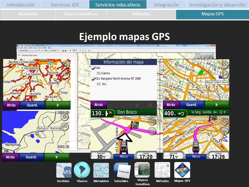 Mapas GPS Métodos Ejemplo mapas GPS Tutoriales Servicios Visores Metadatos ManualesVisores temáticosMétodosMapas GPS IntroducciónServicios IDEServicio