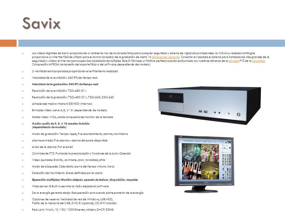 Savix Los videos digitales de Savix proporcionan un ambiente rico de la característica para cualquier seguridad y sistema de vigilancia profesionales.