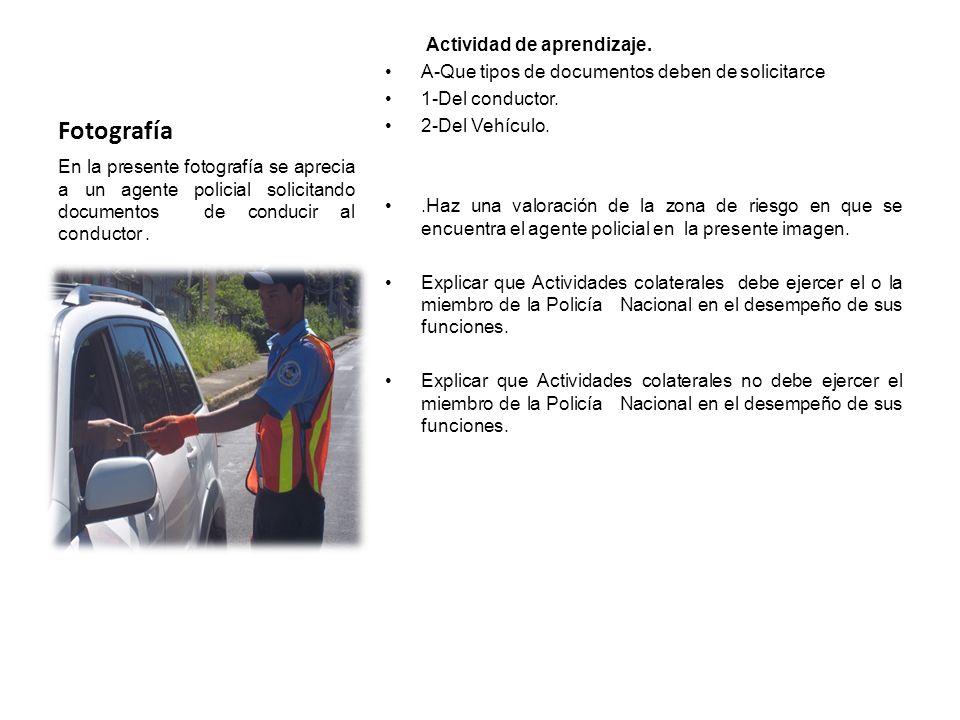 Fotografía Actividad de aprendizaje. A-Que tipos de documentos deben de solicitarce 1-Del conductor. 2-Del Vehículo..Haz una valoración de la zona de