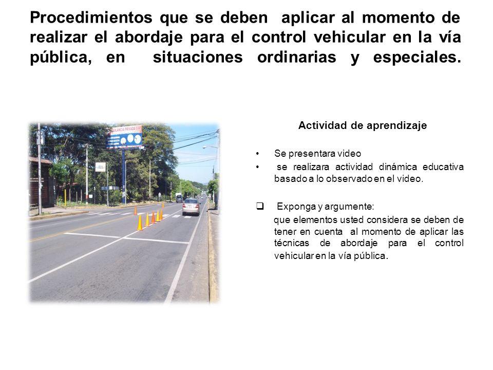 Procedimientos que se deben aplicar al momento de realizar el abordaje para el control vehicular en la vía pública, en situaciones ordinarias y especi