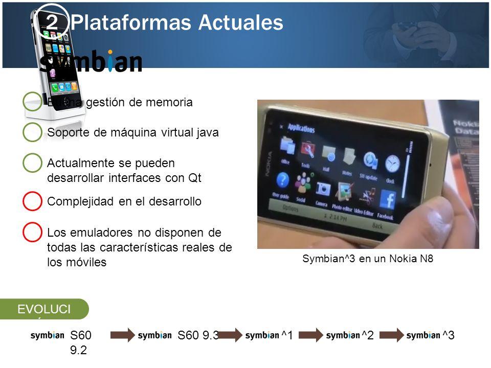 Plataformas Actuales 2 Soporte de máquina virtual java Buena gestión de memoria Complejidad en el desarrollo Los emuladores no disponen de todas las c