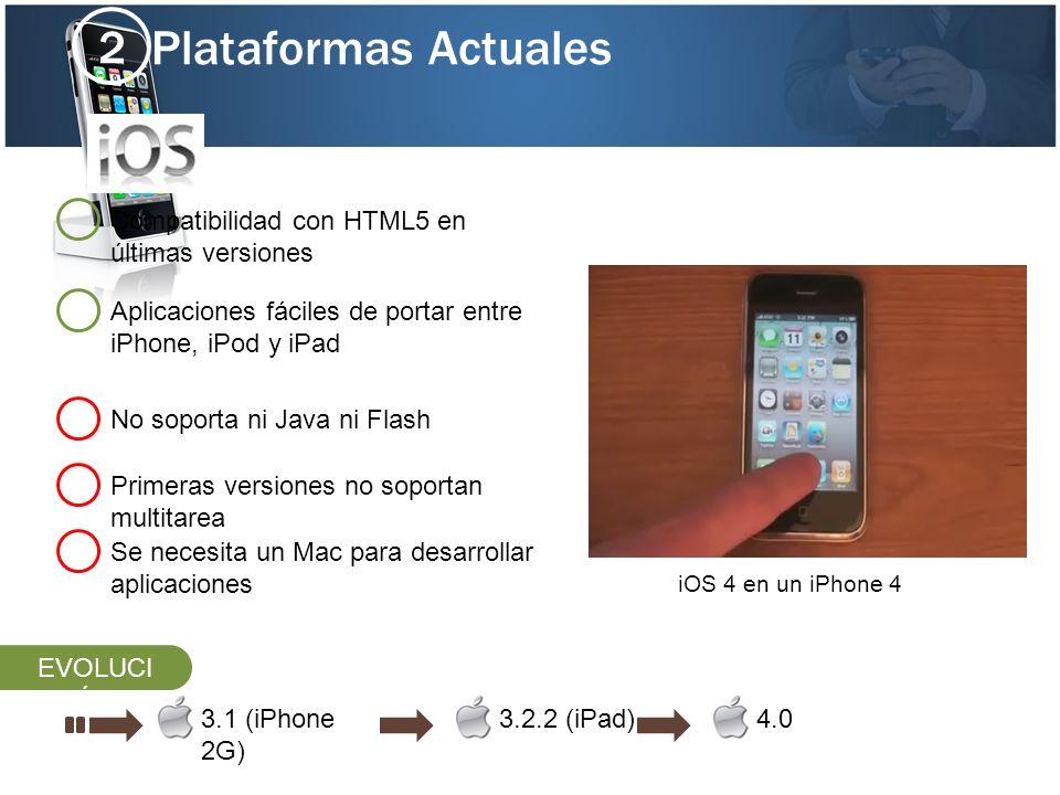 Plataformas Actuales 2 No soporta ni Java ni Flash Compatibilidad con HTML5 en últimas versiones Primeras versiones no soportan multitarea Se necesita