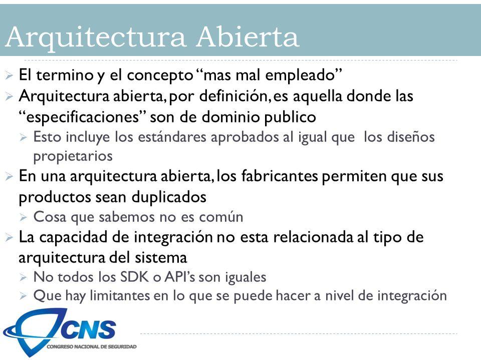 El termino y el concepto mas mal empleado Arquitectura abierta, por definición, es aquella donde las especificaciones son de dominio publico Esto incl