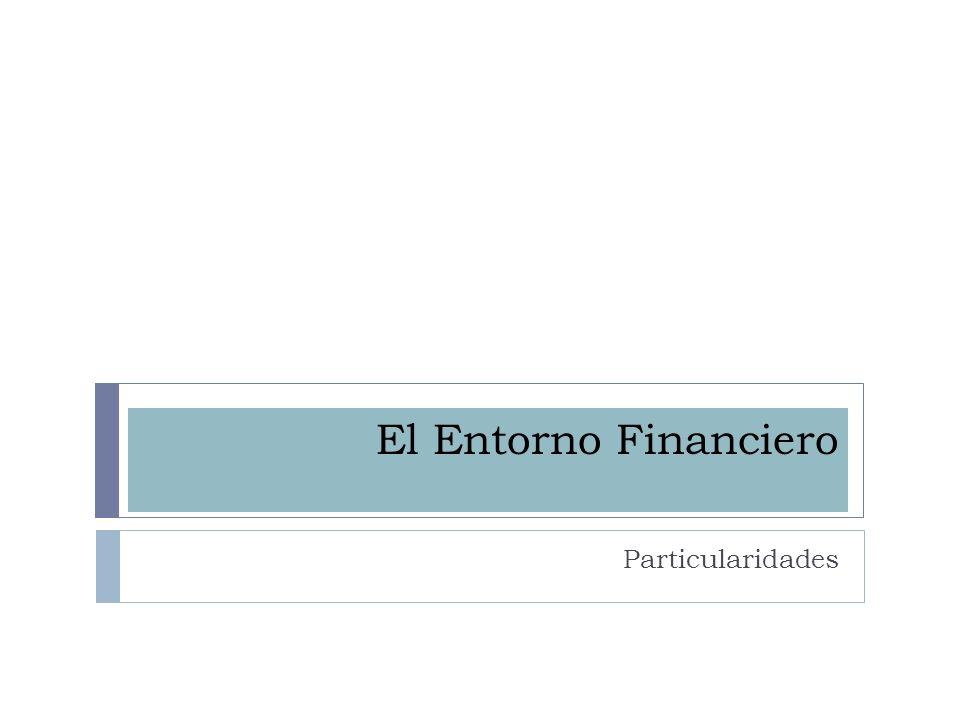 El Entorno Financiero Particularidades