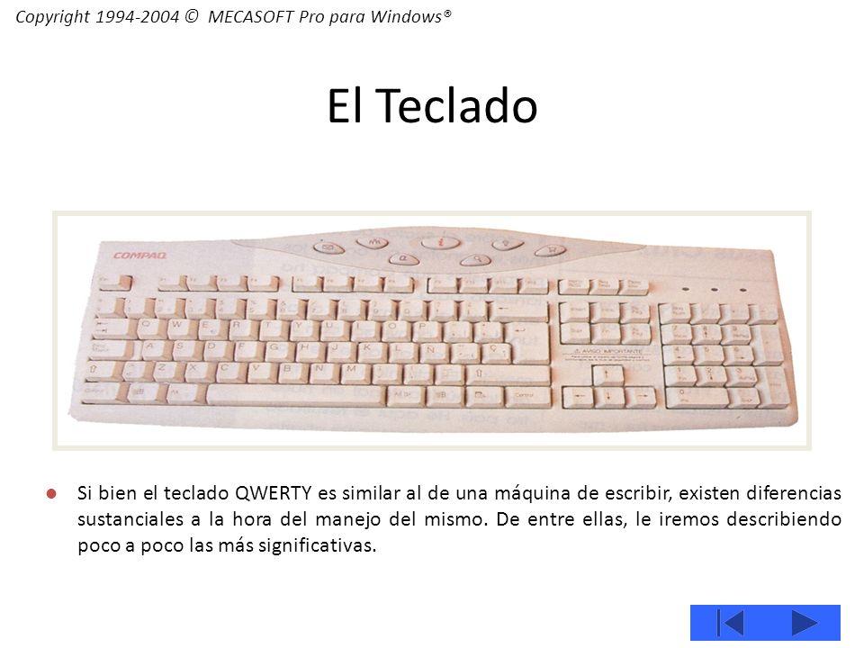 El Teclado Si bien el teclado QWERTY es similar al de una máquina de escribir, existen diferencias sustanciales a la hora del manejo del mismo.