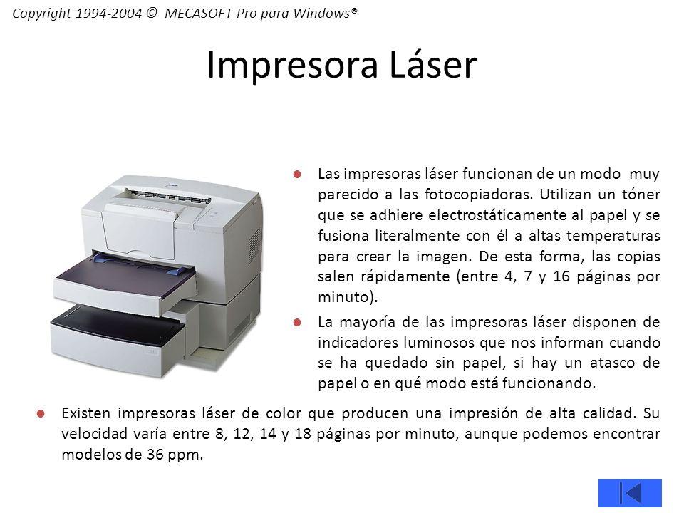 Las impresoras láser funcionan de un modo muy parecido a las fotocopiadoras.