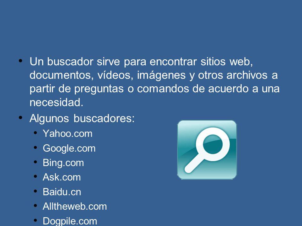 Un buscador sirve para encontrar sitios web, documentos, vídeos, imágenes y otros archivos a partir de preguntas o comandos de acuerdo a una necesidad.
