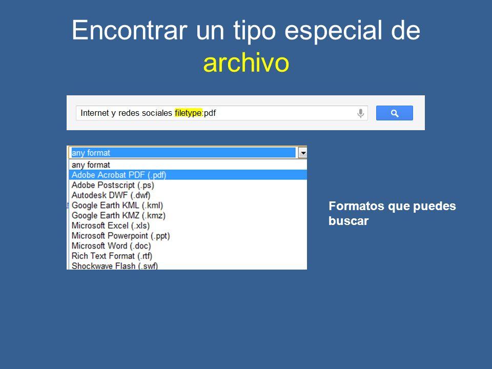 Encontrar un tipo especial de archivo Formatos que puedes buscar