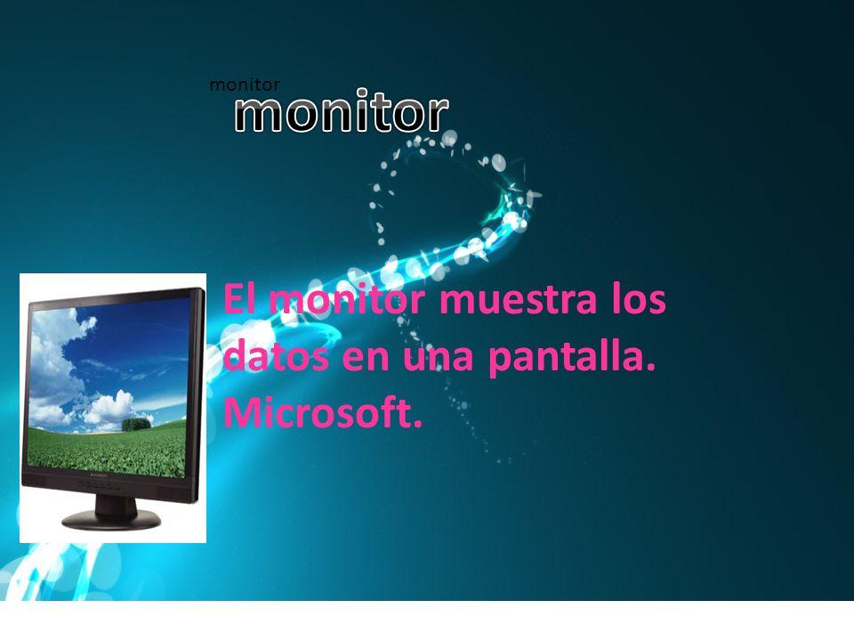 monitor El monitor muestra los datos en una pantalla. Microsoft.