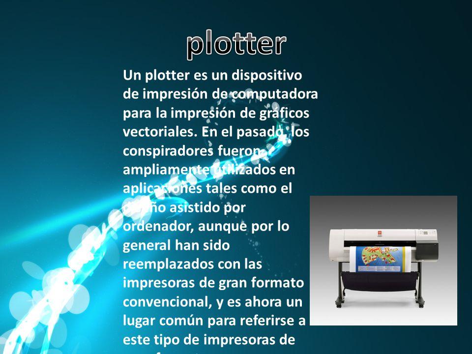 Un plotter es un dispositivo de impresión de computadora para la impresión de gráficos vectoriales. En el pasado, los conspiradores fueron ampliamente